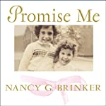 Promise Me: How a Sister's Love Launched the Global Movement to End Breast Cancer | Nancy Brinker,Joni G. Rodgers