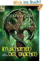 Im Schatten der Drachen: Der Roman von Volker Ferkau JETZT GRATIS