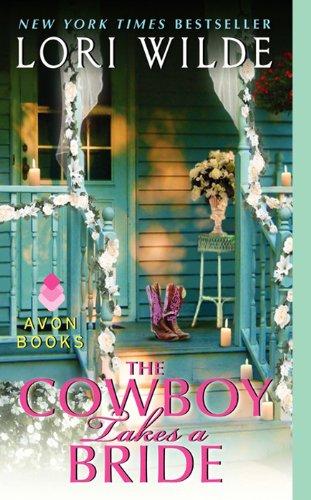 The Cowboy Takes a Bride (Avon Romance) by Lori Wilde