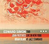 Edward Simon Trio Live in New York at Jazz Standard [輸入盤]