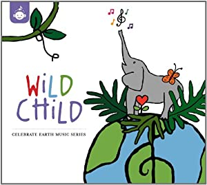 Wild Chid - The Celebrate Earth Children's Music Series from Recess Music