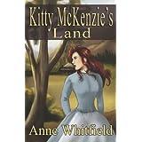 Kitty McKenzie's Land ~ Anne Whitfield