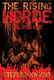 """The Rising Horde, Volume One (Sequel to """"The Gathering Dead"""")"""