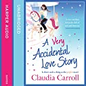 A Very Accidental Love Story Hörbuch von Claudia Carroll Gesprochen von: Claudia Carroll