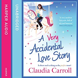 A Very Accidental Love Story | [Claudia Carroll]