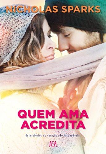 Nicholas Sparks - Quem Ama, Acredita