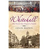Whitehall: The Street That Shaped a Nationby Colin Brown