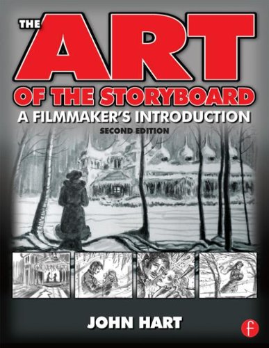 The Art of the Storyboard: A Filmmaker's Introduction,...