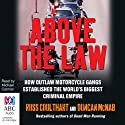 Above the Law Audiobook by Ross Coulthart, Duncan McNab Narrated by Michael Carman