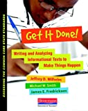 img - for Get It Done!: Writing and Analyzing Informational Texts to Make Things Happen (Exceeding the Common Core State Standards) book / textbook / text book