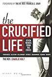 img - for The Crucified Life Study Guide: Seven Words from the Cross (The Christian Life Trilogy) book / textbook / text book