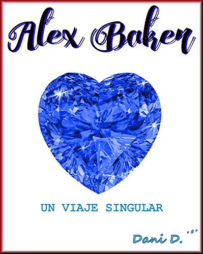 Alex Baker: Un viaje singular