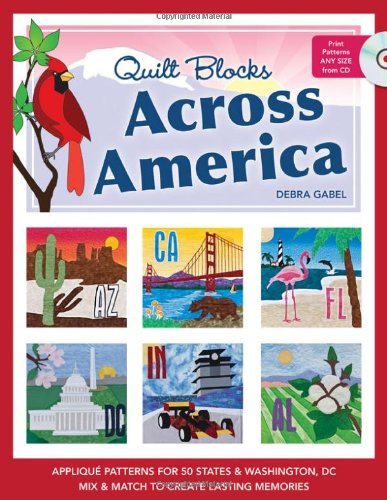 Quilt Blocks Across America: Applique Patterns for 50 States & Washington, D.C., Mix & Match to Create Lasting M