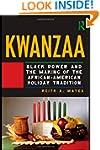 Kwanzaa: Black Power and the Making o...