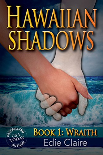 Wraith (Hawaiian Shadows Book 1)