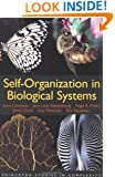 Self-Organization in Biological Systems: (Princeton Studies in Complexity)
