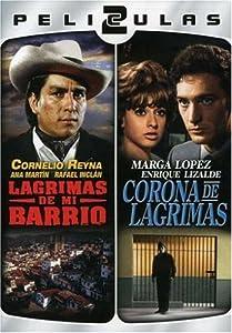 Dos Peliculas Mexicanas: Lagrimas de Mi Barrio/Corona de Lagrimas
