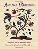 img - for Jacobean Rhapsodies: Composing with 28 Applique Designs by Campbell, Patricia B., Ayars, Mimi(August 1, 1998) Paperback book / textbook / text book