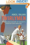 Twirlymen: The Unlikely History of Cr...