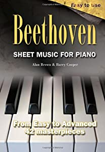 Sheet Music For Piano Beethoven From Easy To Advanced - 42 Masterpieces from Flame Tree Publishing