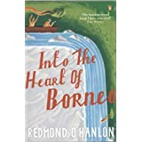 Into the Heart of Borneo: An Account of a Journey Made In 1983 to the Mountains of Batu Tiban with Jaby Redmond O'Hanlon