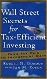 img - for Wall Street Secrets for Tax-Efficient Investing: From Tax Pain to Investment Gain book / textbook / text book