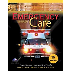 Emergency Care AHA Update (Paper) (10th Edition) Daniel Limmer, Michael F. O'Keefe, J. David Bergeron and Bob Murray