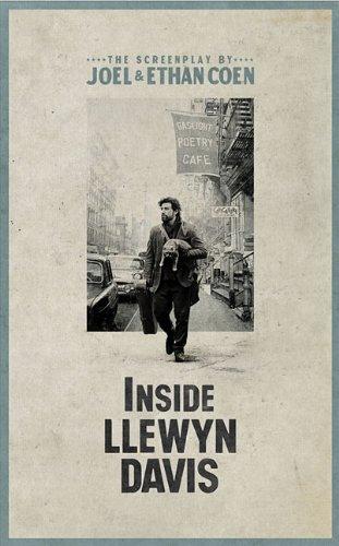 Inside Llewyn Davis: The Illustrated Screenplay with Lyrics Introduction by Elijah Wald and a conversation with T Bone Burnett