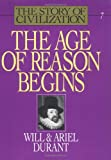 The Age of Reason Begins (The Story of Civilization VII) (0671013203) by Will Durant