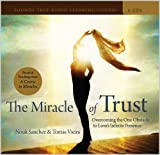 The Miracle of Trust: Overcoming the One Obstacle to Love's Infinite Presence