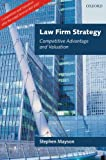 Law Firm Strategy: Competitive Advantage and Valuation