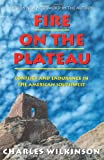 Fire on the Plateau: Conflict And Endurance In The American Southwest (1559636483) by Wilkinson, Charles F.