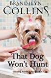 That Dog Won't Hunt (Dearing Family) (Volume 1) (0989240614) by Collins, Brandilyn