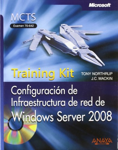 Configuración de Infraestructura de red de Windows Server 2008. Training Kit. MCTS. Examen 70-642 (Manuales Técnicos)