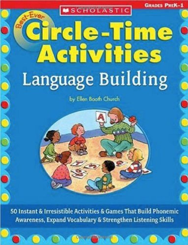Best-Ever Circle Time Activities: Language Building: 50 Instant & Irresistible Activities & Games That Build Pho