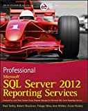 img - for Professional Microsoft SQL Server 2012 Reporting Services book / textbook / text book