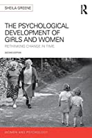 The Psychological Development of Girls and Women: Rethinking change in time (Women and Psychology)