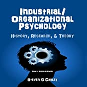 Industrial/Organizational Psychology: History, Research, & Theory | [Steven G. Carley]