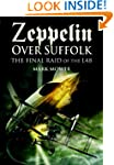 Zeppelin over Suffolk: The Final Raid...
