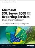 Microsoft SQL Server 2008 R2 Reporting Services - Das Praxisbuch