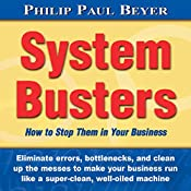 System Busters: How to Stop Them in Your Business   [Philip Paul Beyer]