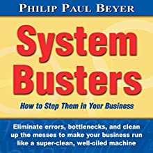System Busters: How to Stop Them in Your Business (       UNABRIDGED) by Philip Paul Beyer Narrated by J.D. Hart