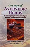 img - for Way of Ayurvedic Herbs: The Most Complete guide to Natural Healing and Health with Traditional Ayurvedic Herbalism book / textbook / text book