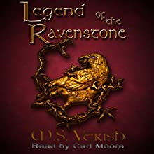 Legend of the Ravenstone (       UNABRIDGED) by M.S. Verish Narrated by Carl Moore