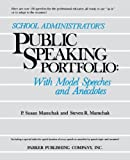 School Administrator's Public Speaking Portfolio: With Model Speeches plus Anecdotes