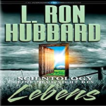 Scientology: Eine Neue Sicht Des Lebens [Scientology: A New Slant on Life] Audiobook by L. Ron Hubbard Narrated by  uncredited