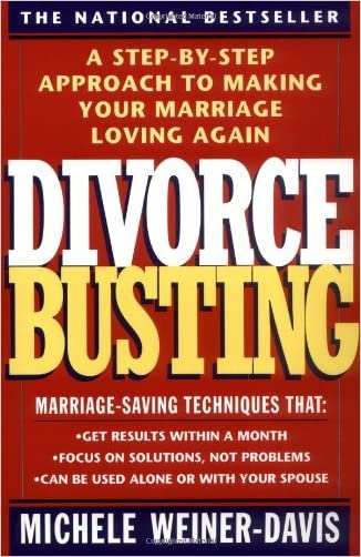 Divorce Busting: A Step-by-Step Approach to Making Your Marriage Loving Again written by Michele Weiner-Davis