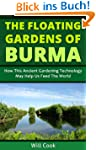 The Floating Gardens of Burma: How Th...