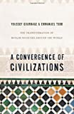 A Convergence of Civilizations: The Transformation of Muslim Societies Around the World (0231150024) by Courbage, Youssef