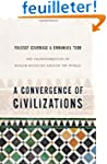 A Convergence of Civilizations - The...